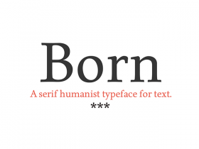 Born: A free serif humanist typeface