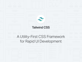 Tailwind CSS: A framework for rapid UI development